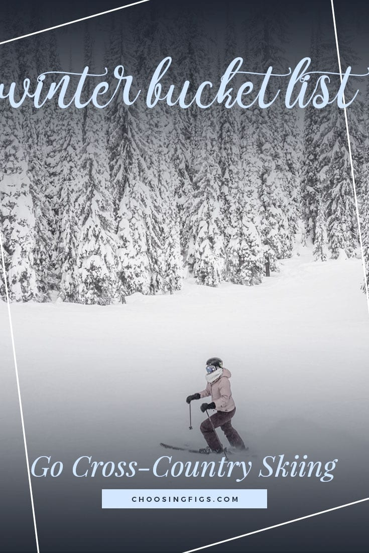 GO CROSS-COUNTRY SKIING | Winter Bucket List Ideas: 50 Things to do in Winter