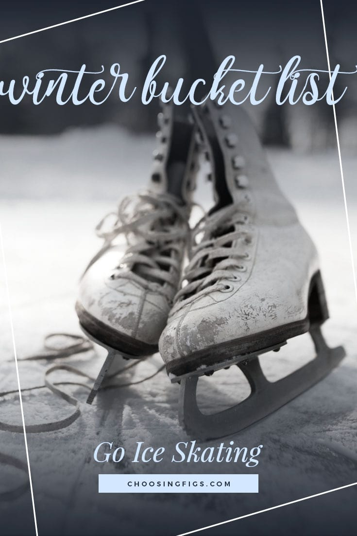 GO ICE SKATING | Winter Bucket List Ideas: 50 Things to do in Winter