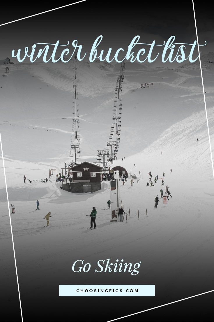 GO SKIING | Winter Bucket List Ideas: 50 Things to do in Winter