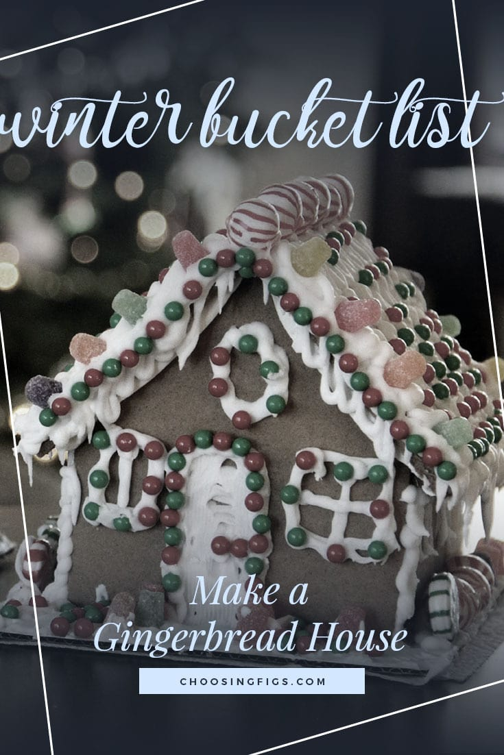 MAKE A GINGERBREAD HOUSE | Winter Bucket List Ideas: 50 Things to do in Winter