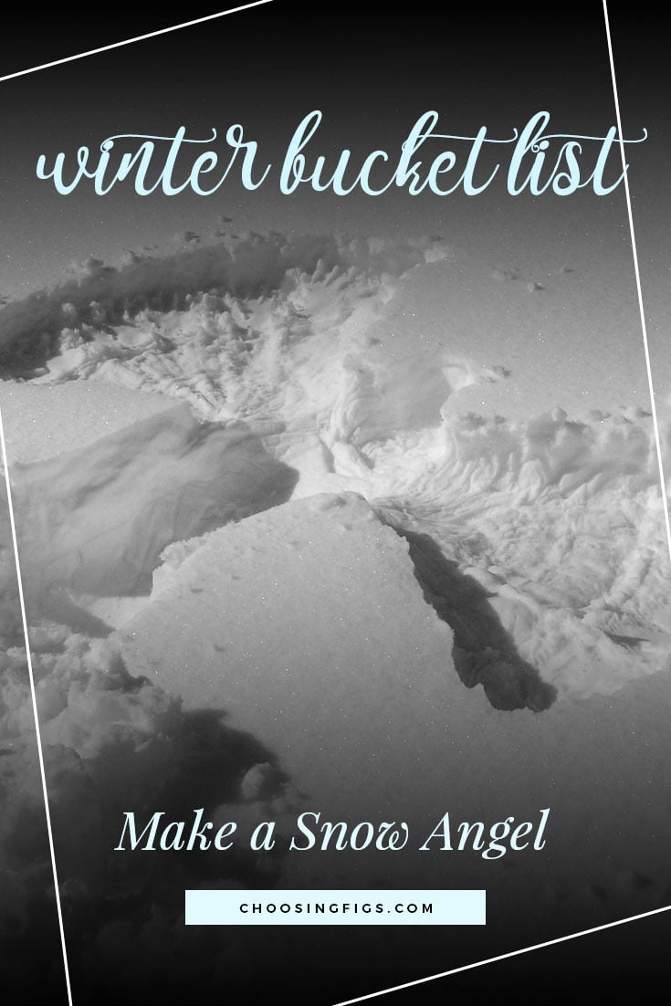 MAKE A SNOW ANGEL | Winter Bucket List Ideas: 50 Things to do in Winter