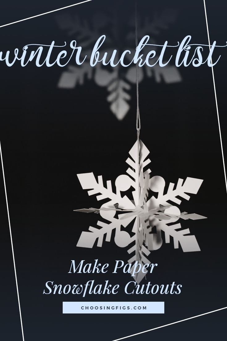 MAKE PAPER SNOWFLAKE CUTOUTS | Winter Bucket List Ideas: 50 Things to do in Winter