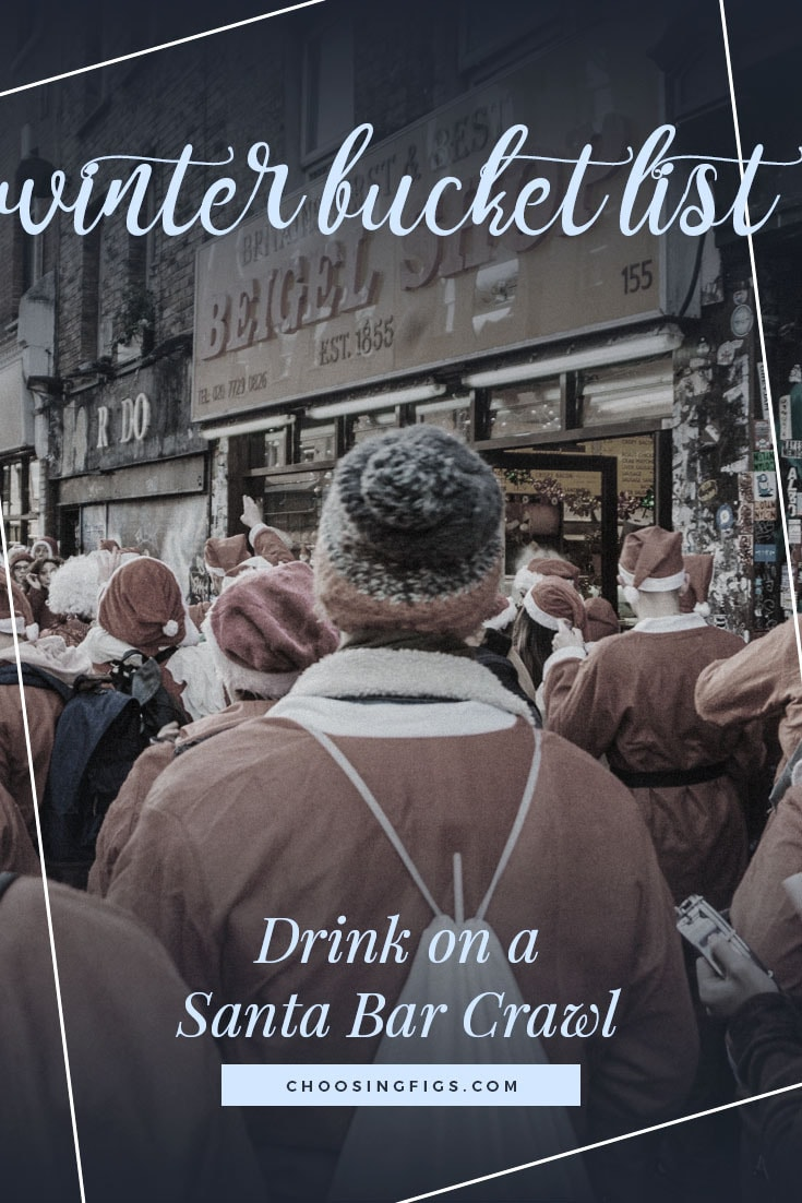 DRINK ON A SANTA BAR CRAWL | Winter Bucket List Ideas: 50 Things to do in Winter