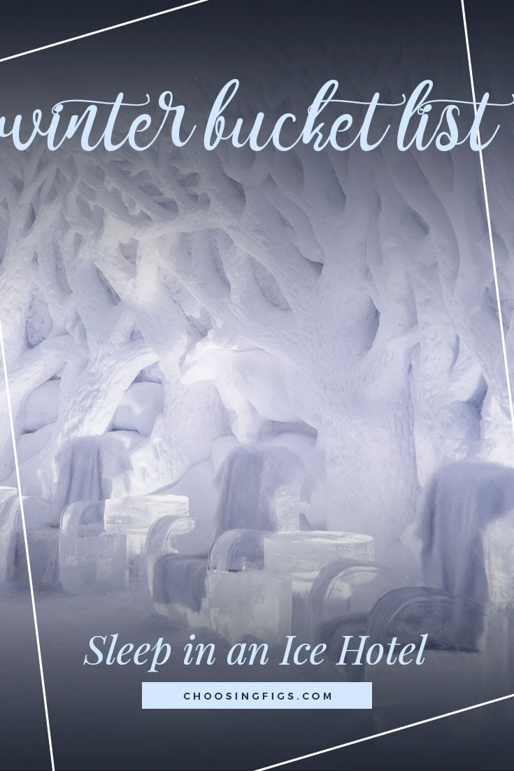 SLEEP IN AN ICE HOTEL | Winter Bucket List Ideas: 50 Things to do in Winter