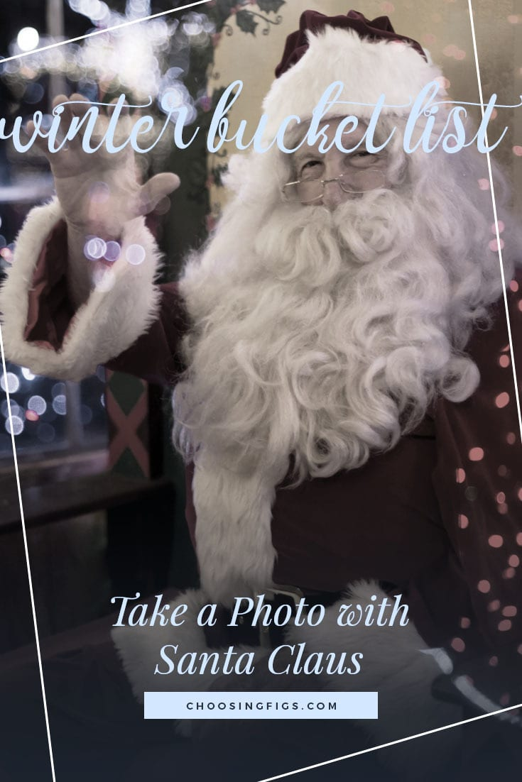 TAKE A PHOTO WITH SANTA CLAUS | Winter Bucket List Ideas: 50 Things to do in Winter