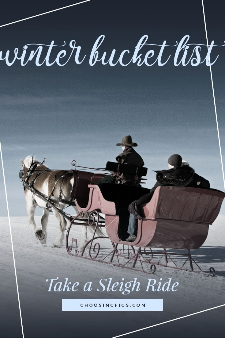 TAKE A SLEIGH RIDE | Winter Bucket List Ideas: 50 Things to do in Winter