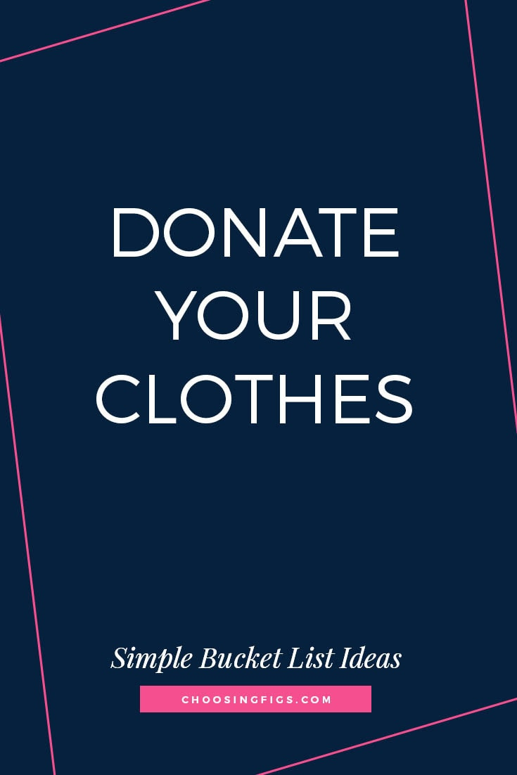 DONATE YOUR CLOTHES | 50 Simple Bucket List Ideas to Do Right Now