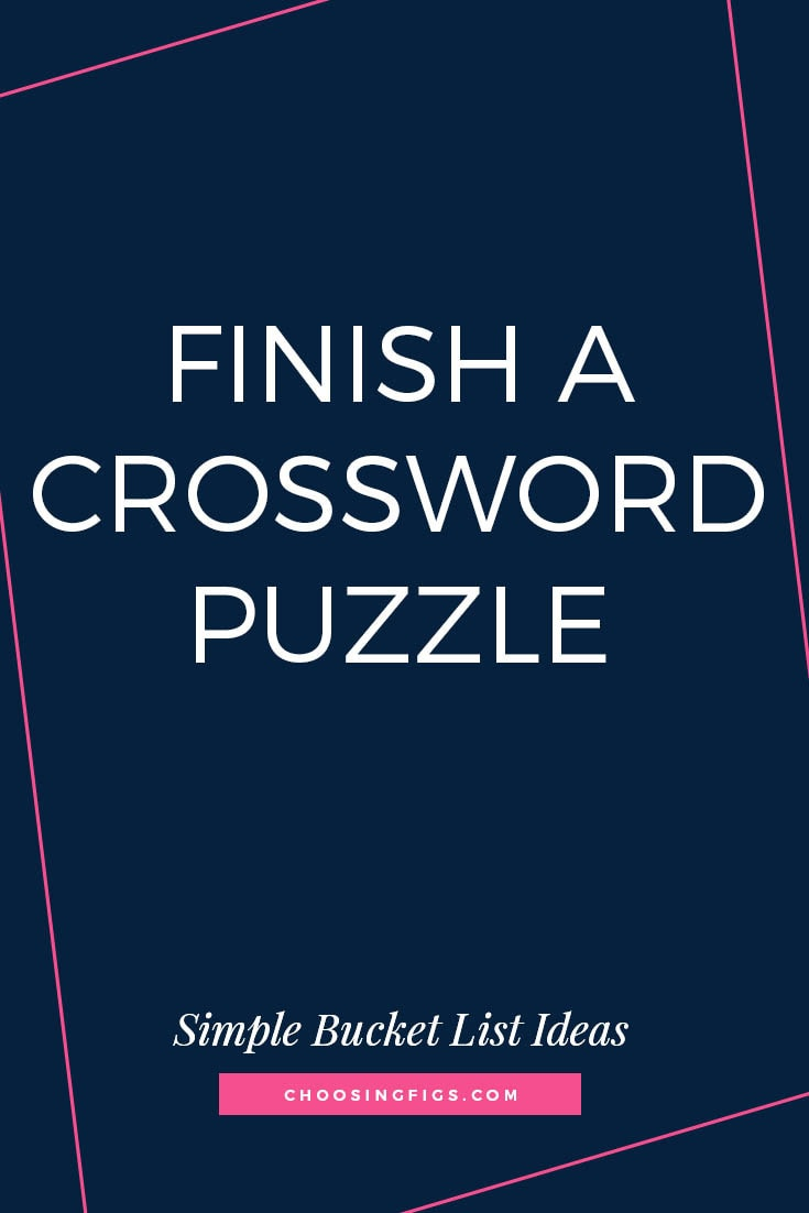 FINISH A CROSSWORD PUZZLE | 50 Simple Bucket List Ideas to Do Right Now