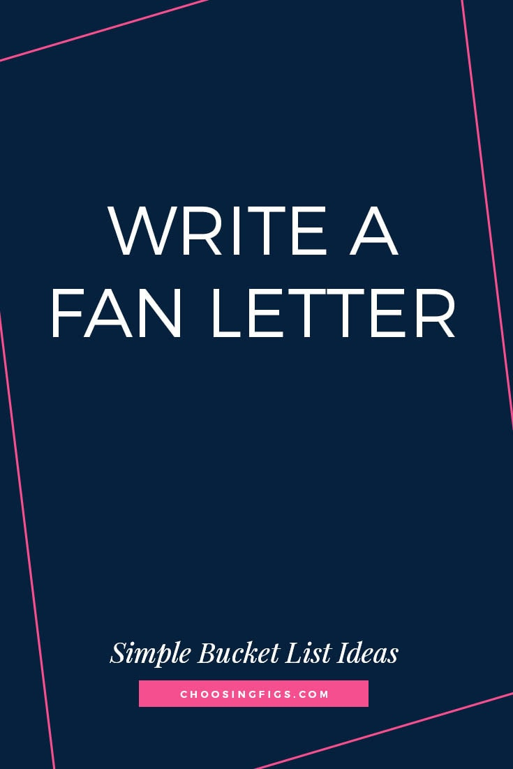WRITE A FAN LETTER | 50 Simple Bucket List Ideas to Do Right Now