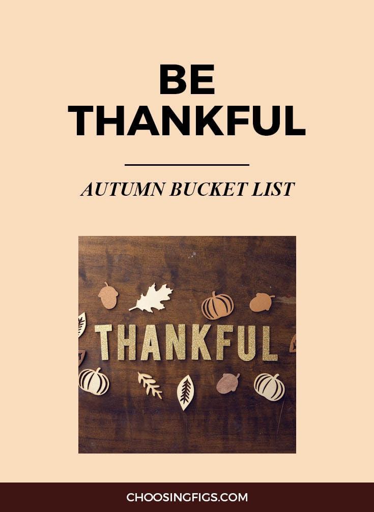 BE THANKFUL | Autumn Bucket List: 50 Things to do in Fall