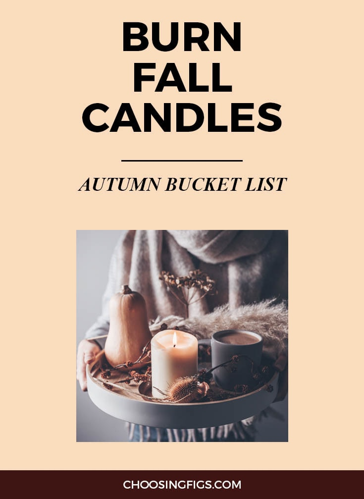 BURN FALL CANDLES | Autumn Bucket List: 50 Things to do in Fall