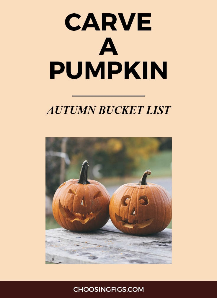 CARVE A PUMPKIN | Autumn Bucket List: 50 Things to do in Fall