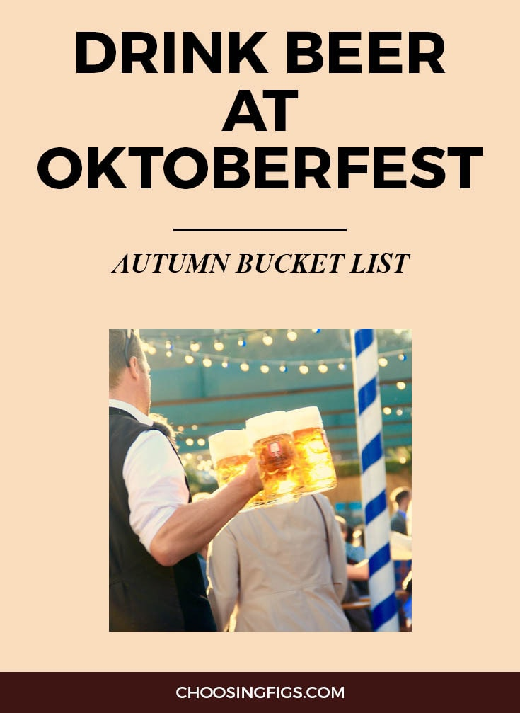 DRINK BEER AT OKTOBERFEST | Autumn Bucket List: 50 Things to do in Fall