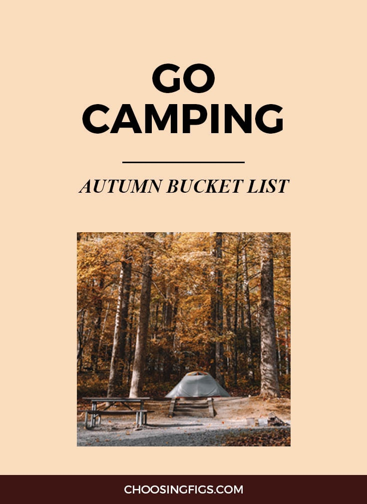 GO CAMPING | Autumn Bucket List: 50 Things to do in Fall