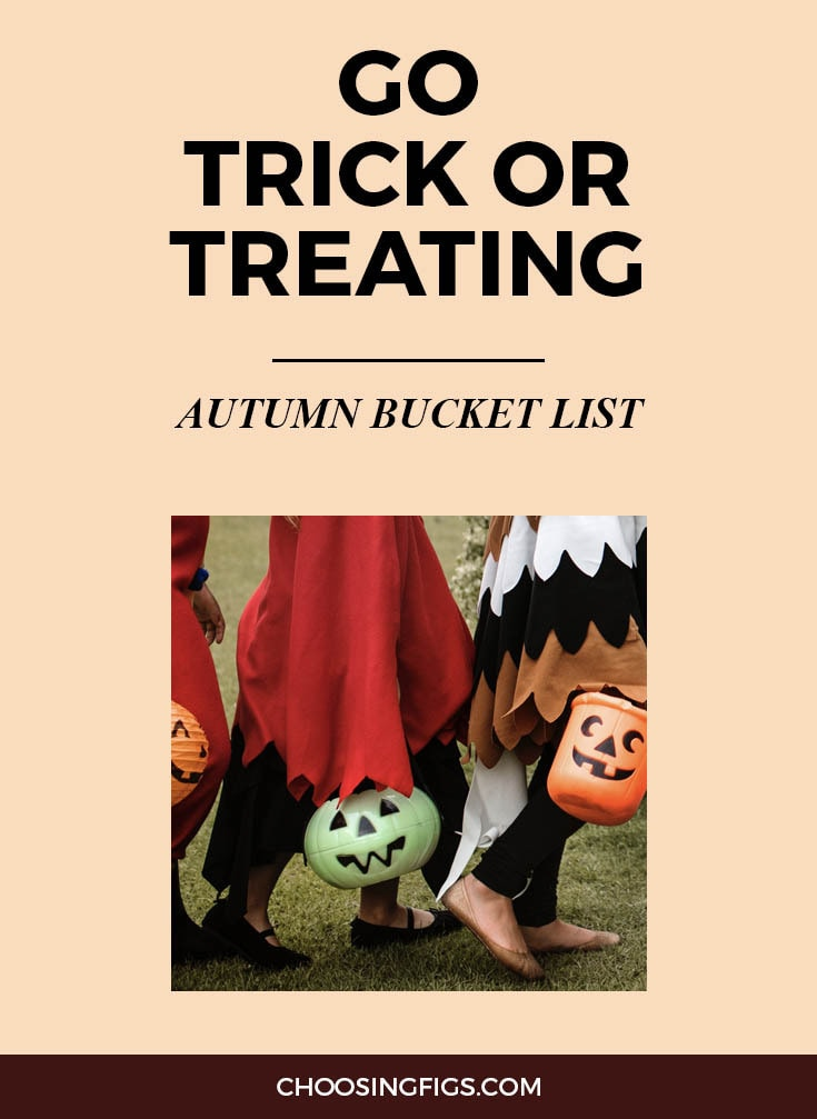 GO TRICK OR TREATING | Autumn Bucket List: 50 Things to do in Fall