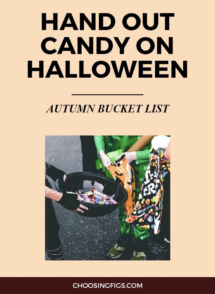 HAND OUT CANDY ON HALLOWEEN | Autumn Bucket List: 50 Things to do in Fall