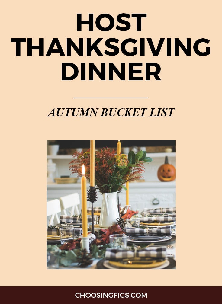 HOST THANKSGIVING DINNER | Autumn Bucket List: 50 Things to do in Fall