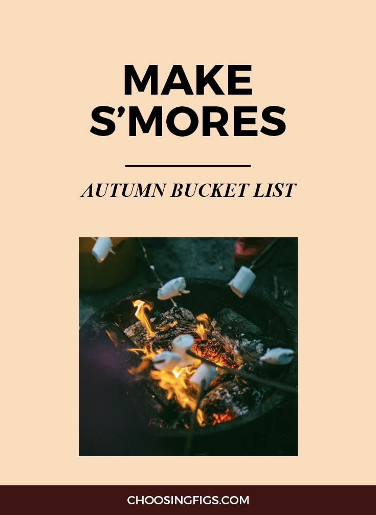 MAKE S'MORES | Autumn Bucket List: 50 Things to do in Fall