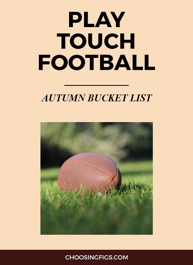 PLAY TOUCH FOOTBALL | Autumn Bucket List: 50 Things to do in Fall