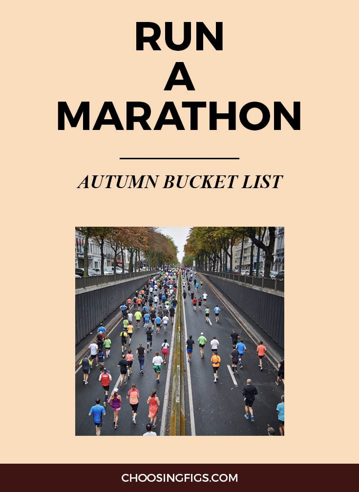 RUN A MARATHON | Autumn Bucket List: 50 Things to do in Fall
