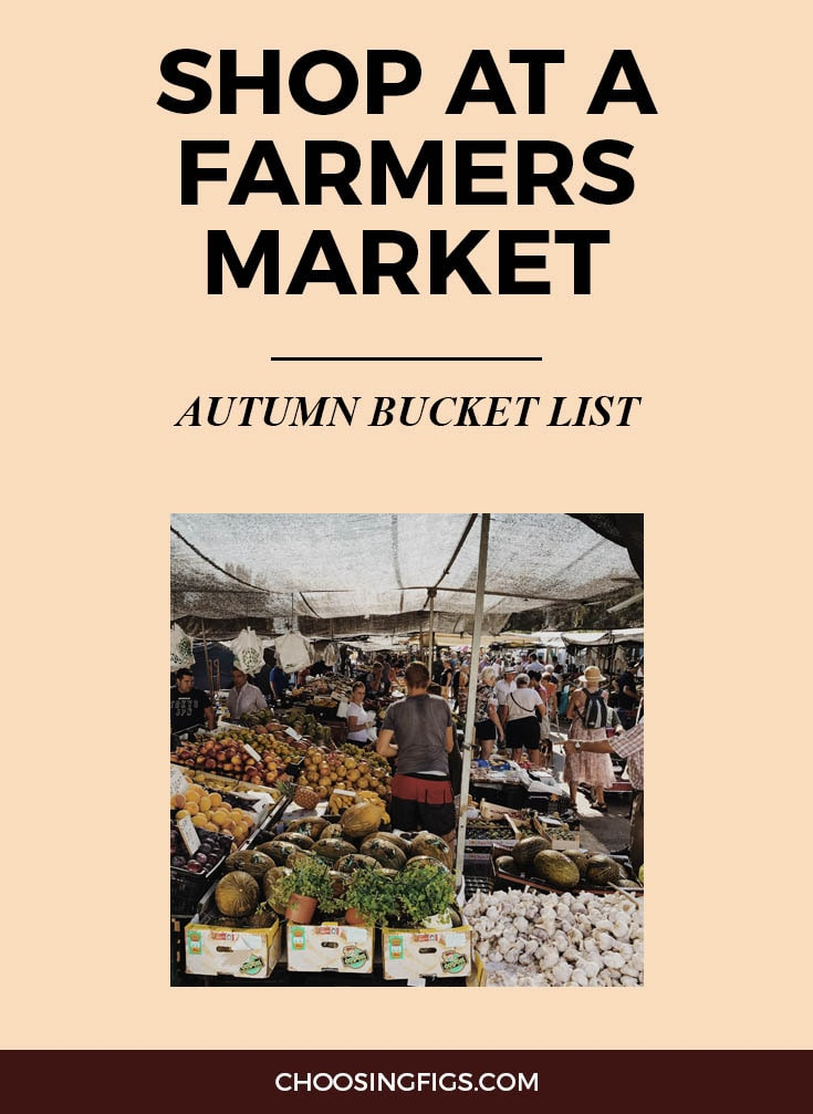SHOP AT A FARMERS MARKET | Autumn Bucket List: 50 Things to do in Fall