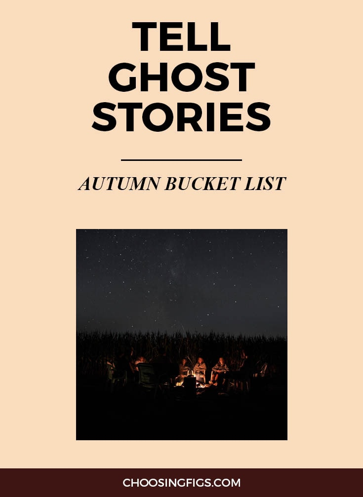 TELL SCARY GHOST STORIES | Autumn Bucket List: 50 Things to do in Fall