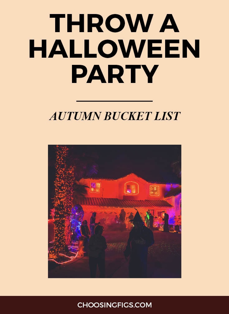 THROW A HALLOWEEN PARTY | Autumn Bucket List: 50 Things to do in Fall