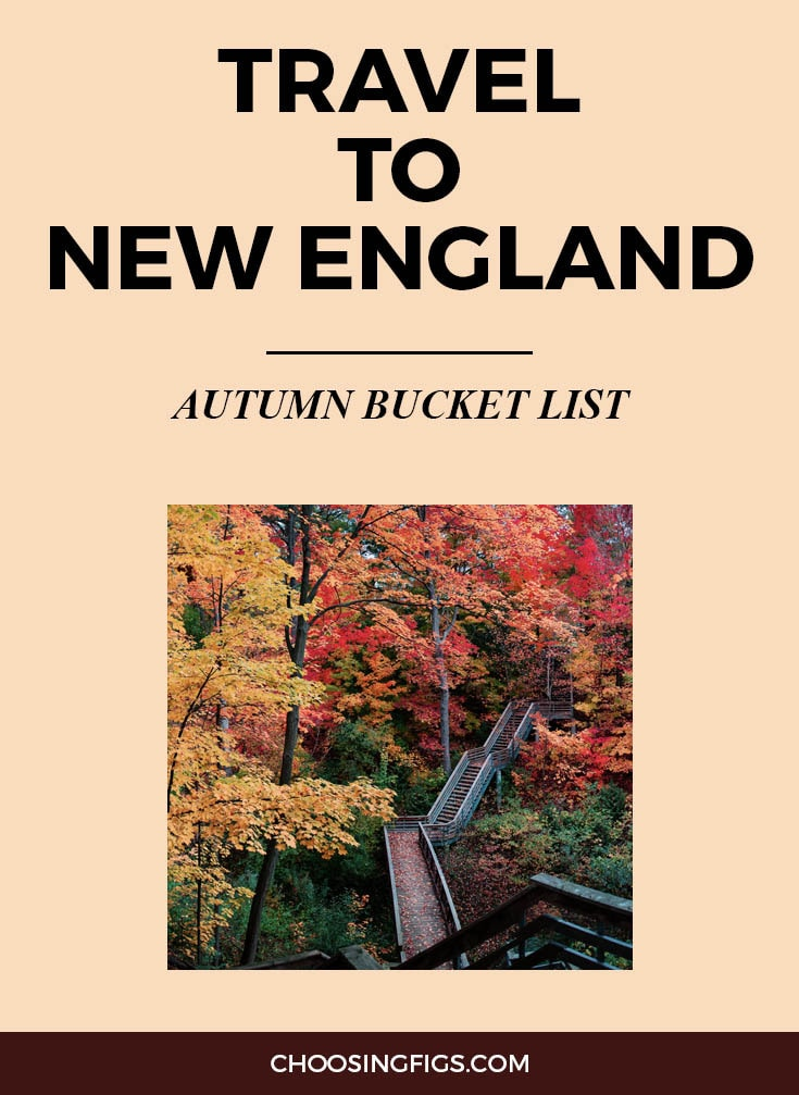 TRAVEL TO NEW ENGLAND | Autumn Bucket List: 50 Things to do in Fall