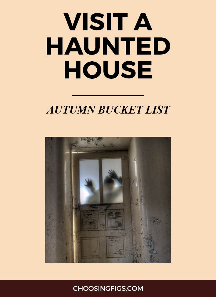 VISIT A HAUNTED HOUSE | Autumn Bucket List: 50 Things to do in Fall