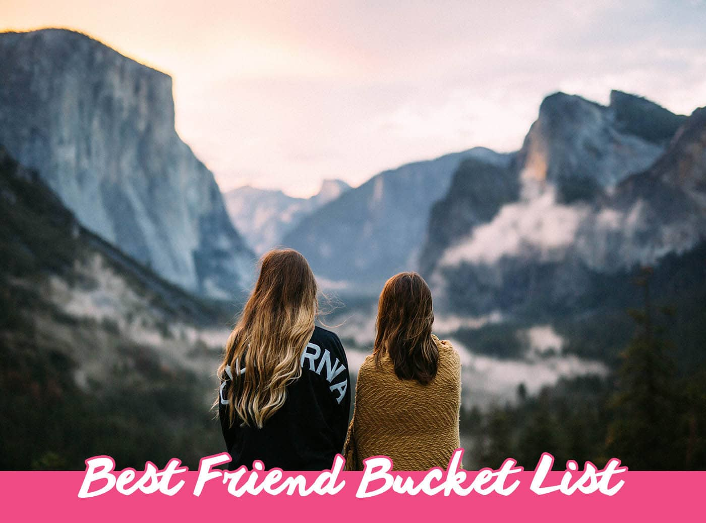 Best Friend Bucket List - Things to do with your Best Friend   Bucket List Inspiration & Ideas