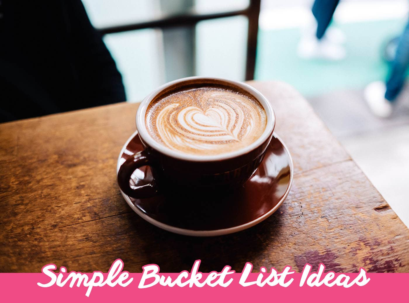 Simple Bucket List Ideas for things to do right now. | Bucket List Inspiration & Ideas