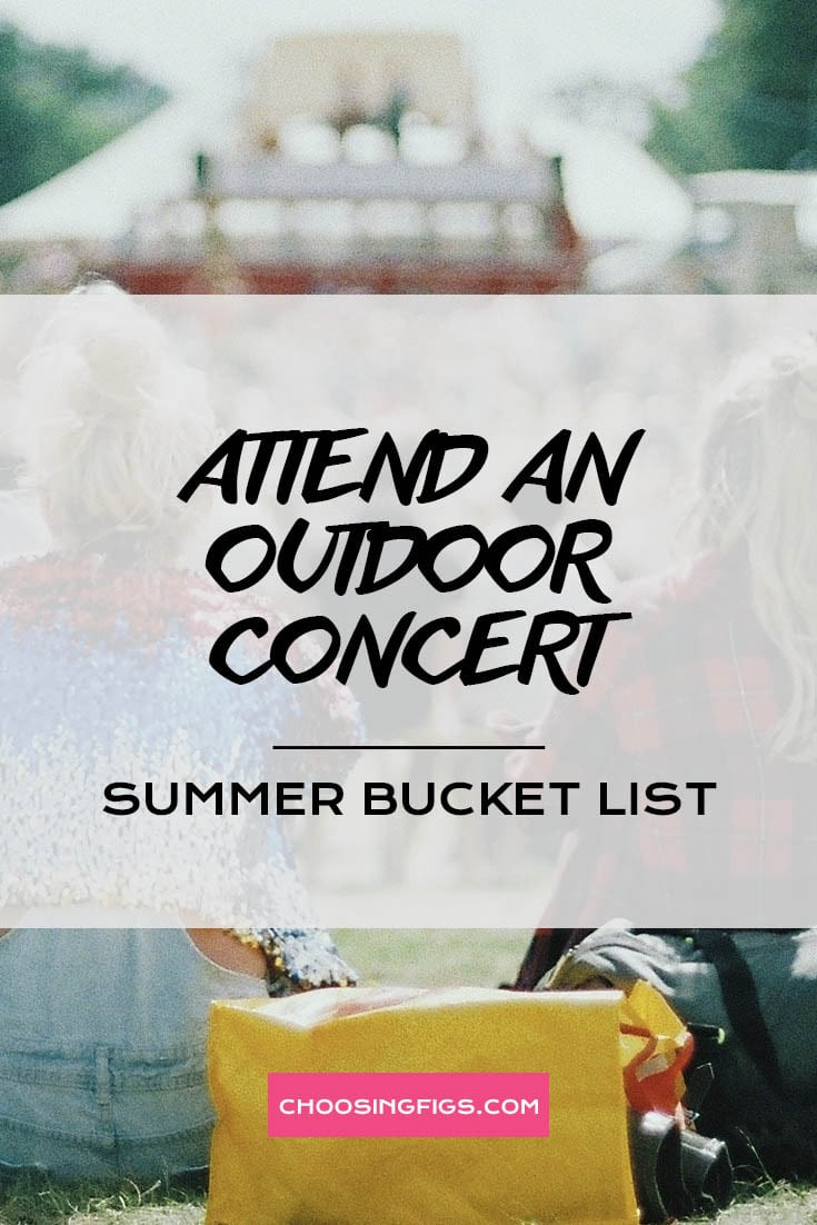 ATTEND AN OUTDOOR CONCERT | Summer Bucket List Ideas: 50 Things to do in Summer