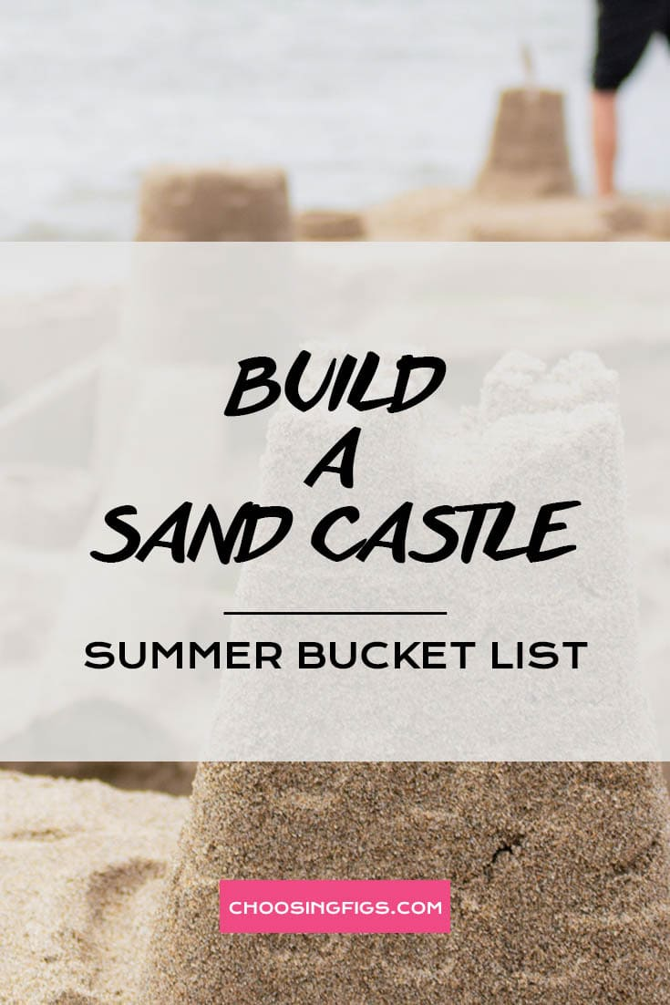 BUILD A SAND CASTLE | Summer Bucket List Ideas: 50 Things to do in Summer