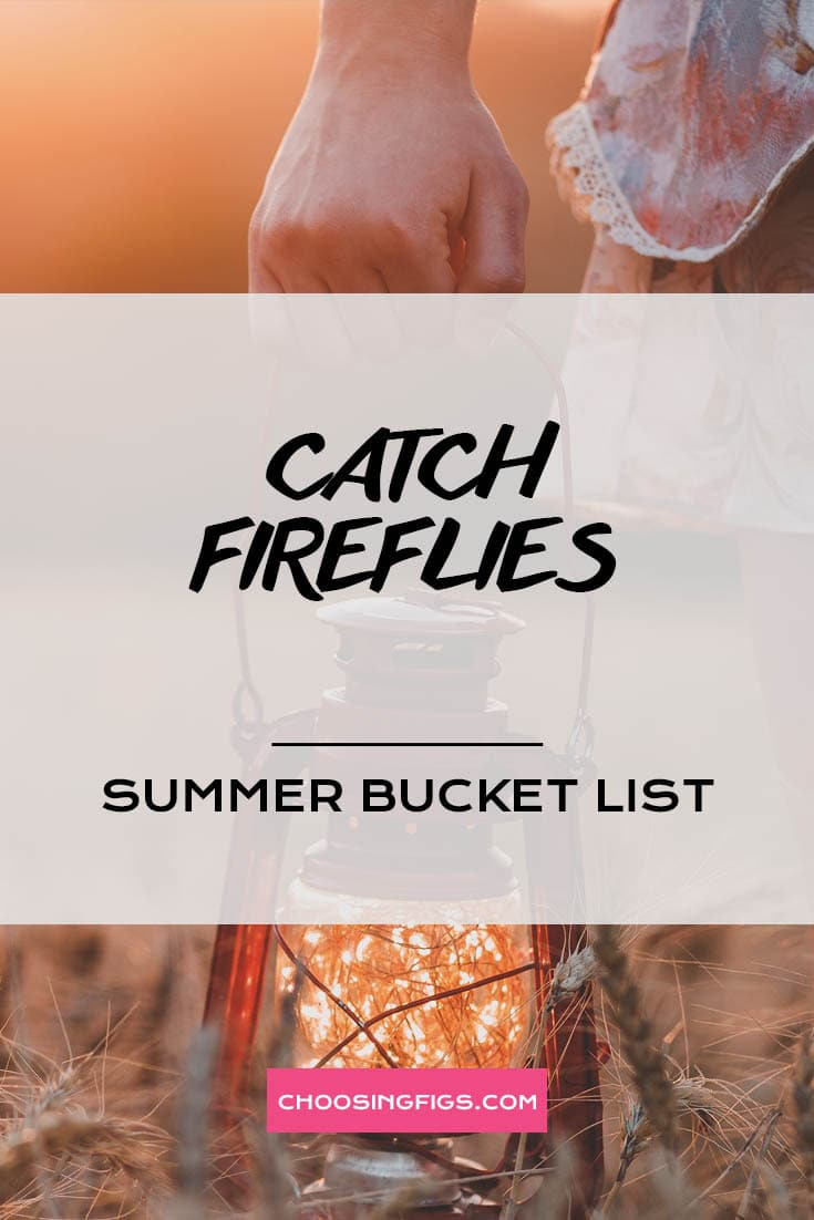 CATCH FIREFLIES | Summer Bucket List Ideas: 50 Things to do in Summer