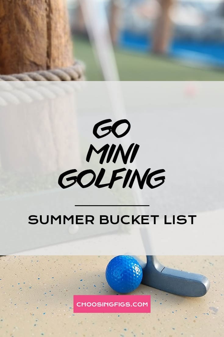 GO MINI GOLFING | Summer Bucket List Ideas: 50 Things to do in Summer