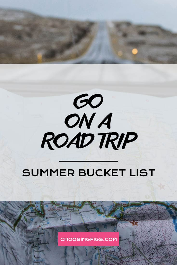 GO ON A ROAD TRIP | Summer Bucket List Ideas: 50 Things to do in Summer