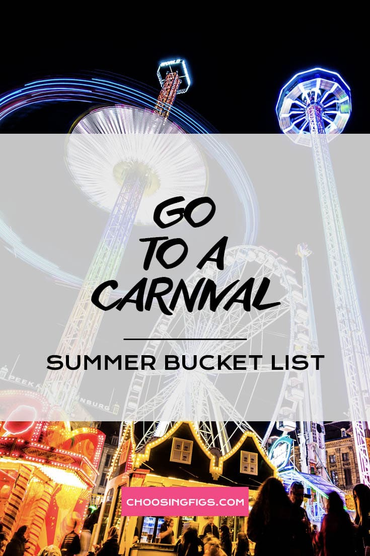 GO TO A CARNIVAL | Summer Bucket List Ideas: 50 Things to do in Summer