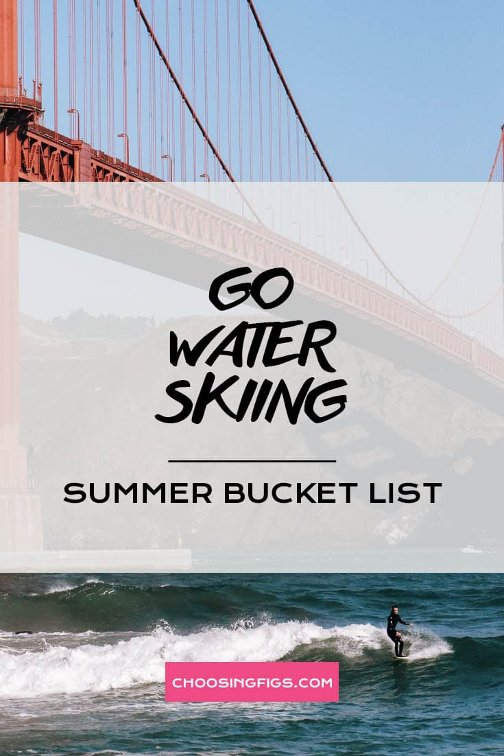 GO WATER SKIING | Summer Bucket List Ideas: 50 Things to do in Summer