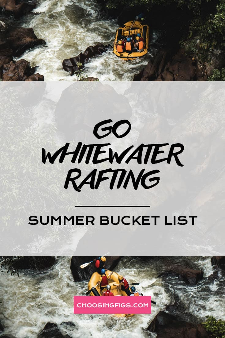 GO WHITEWATER RAFING | Summer Bucket List Ideas: 50 Things to do in Summer