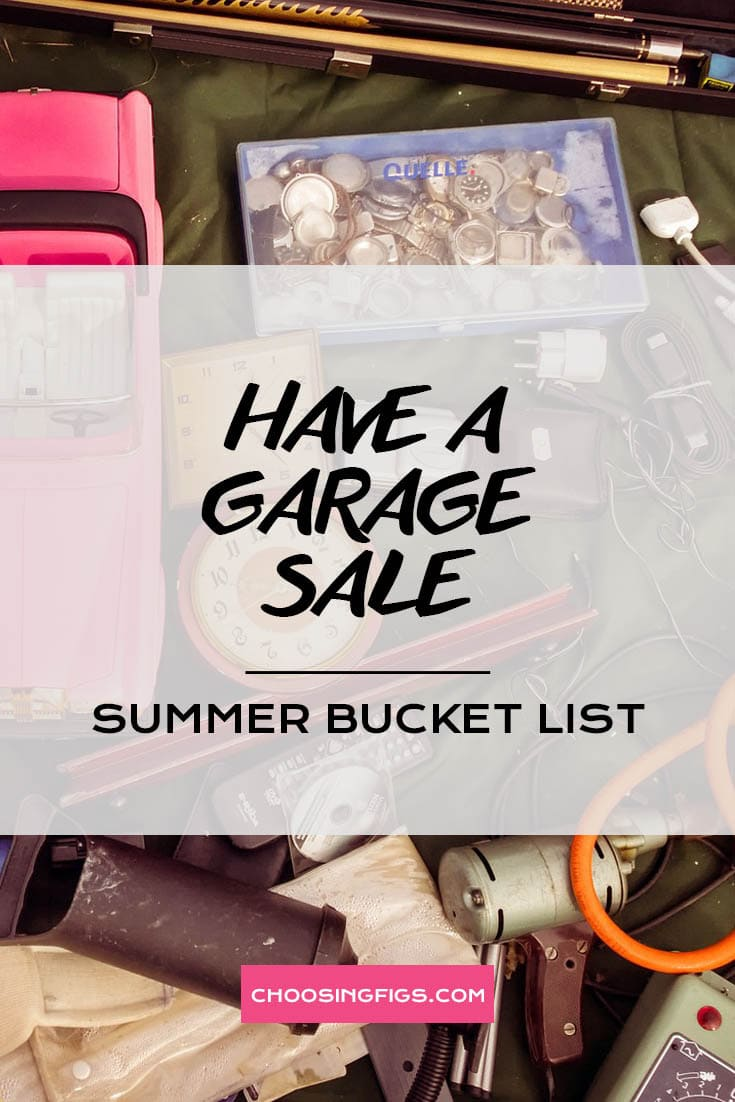 HAVE A GARAGE SALE | Summer Bucket List Ideas: 50 Things to do in Summer