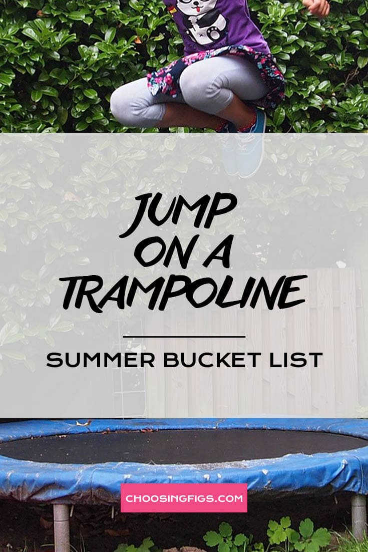 JUMP ON A TRAMPOLINE | Summer Bucket List Ideas: 50 Things to do in Summer