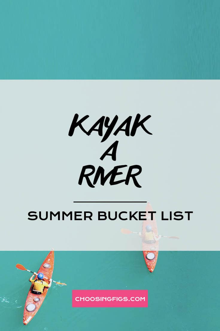 KAYAK A RIVER | Summer Bucket List Ideas: 50 Things to do in Summer