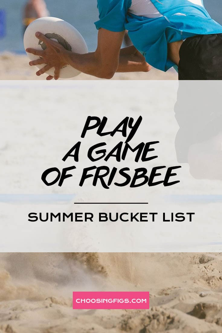 PLAY A GAME OF FRISBEE | Summer Bucket List Ideas: 50 Things to do in Summer