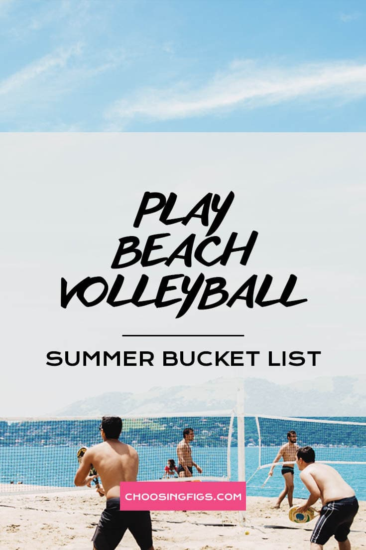 PLAY BEACH VOLLEYBALL | Summer Bucket List Ideas: 50 Things to do in Summer