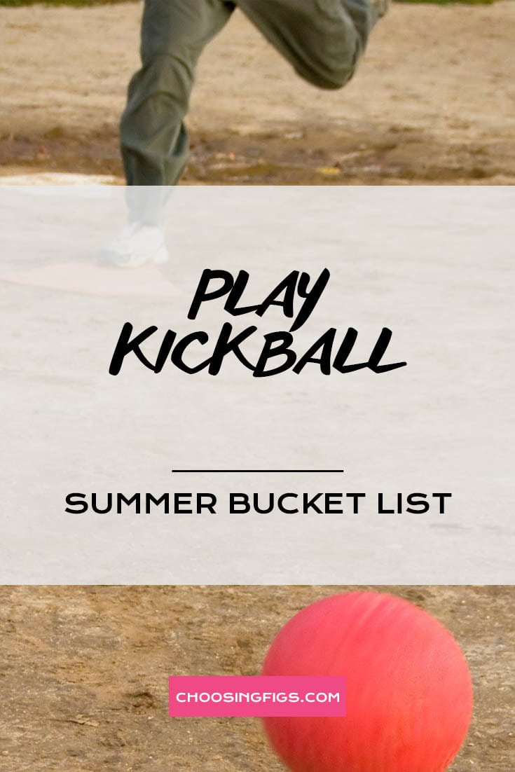 PLAY KICKBALL | Summer Bucket List Ideas: 50 Things to do in Summer