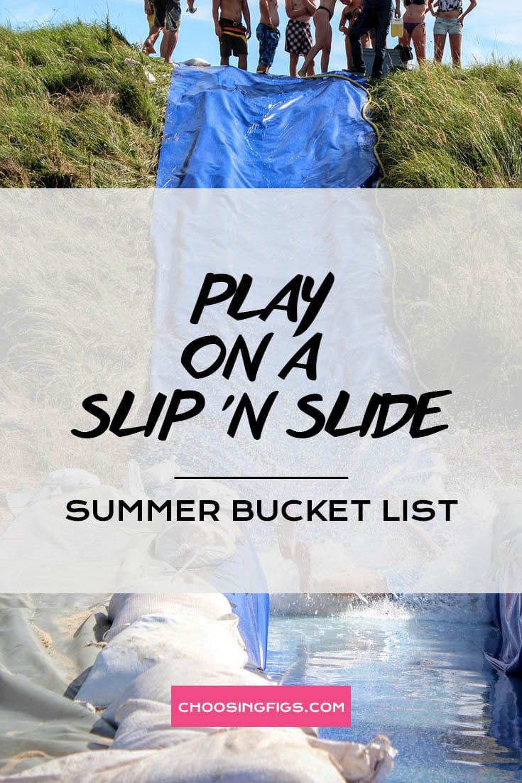 PLAY ON A SLIP 'N SLIDE | Summer Bucket List Ideas: 50 Things to do in Summer