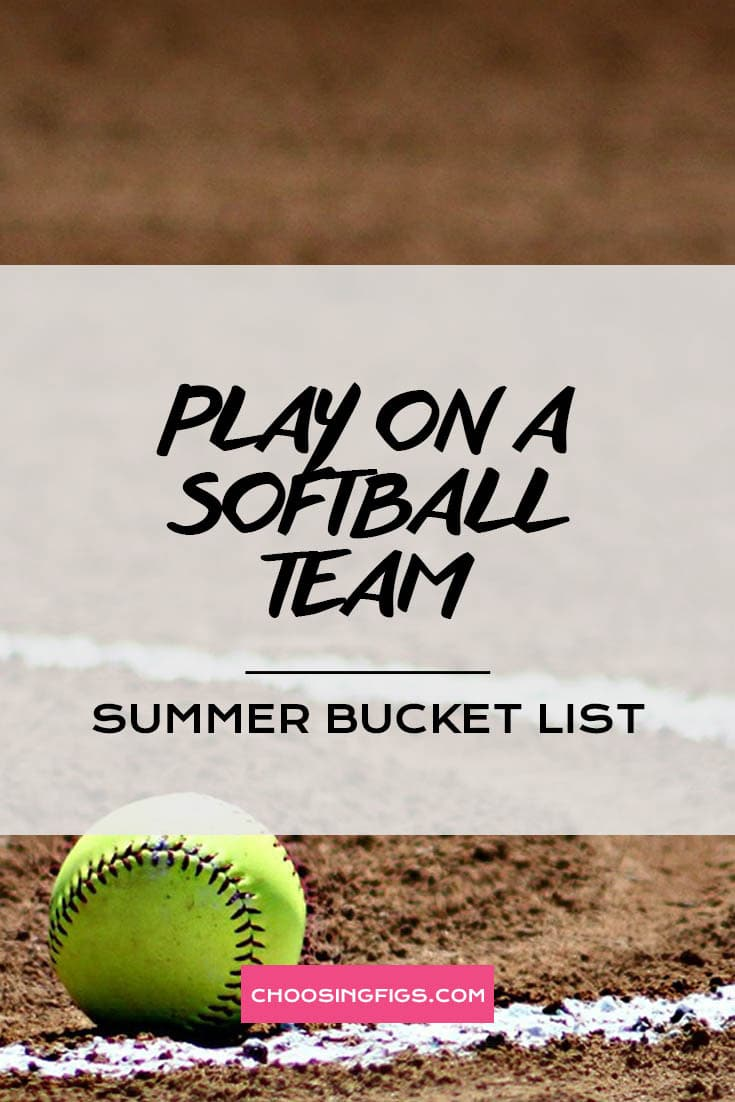 PLAY ON A SOFTBALL TEAM | Summer Bucket List Ideas: 50 Things to do in Summer