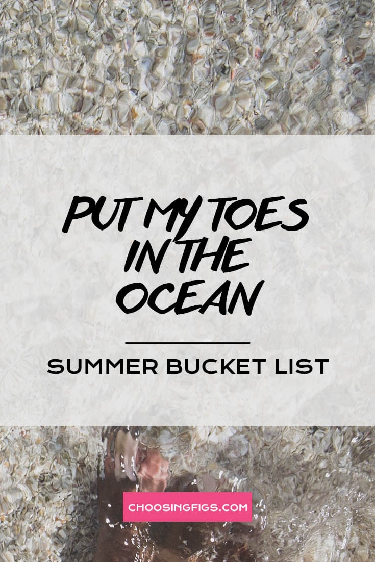 PUT MY TOES IN THE OCEAN | Summer Bucket List Ideas: 50 Things to do in Summer