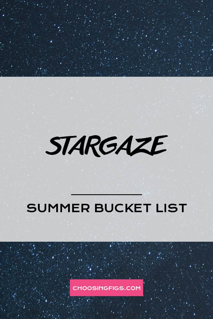 STARGAZE | Summer Bucket List Ideas: 50 Things to do in Summer