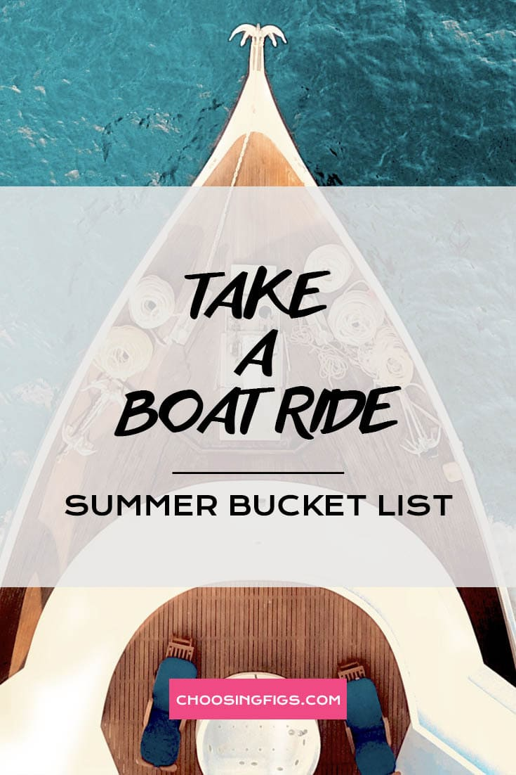 TAKE A BOAT RIDE | Summer Bucket List Ideas: 50 Things to do in Summer